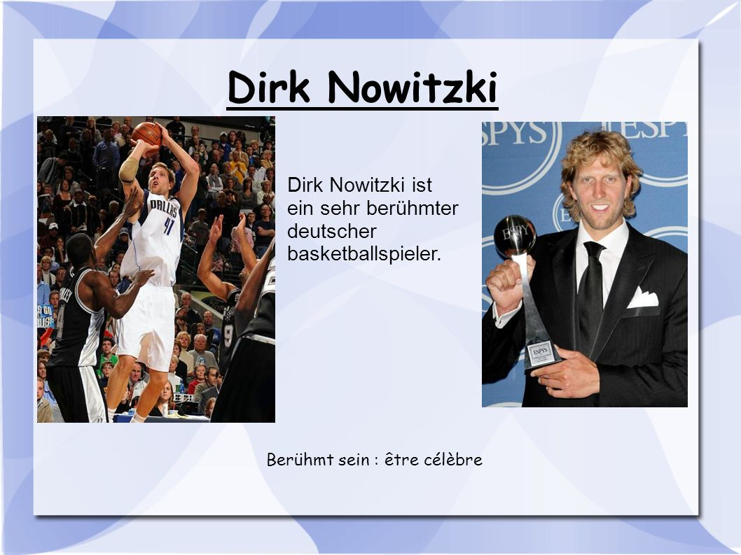 Dirk Nowitzki Dirk Nowitzki ist ein sehr berühmter deutscher basketballspieler.