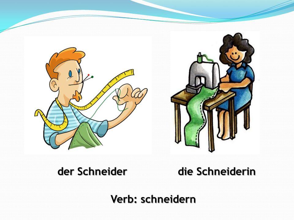 der Schneider die Schneiderin Verb: schneidern