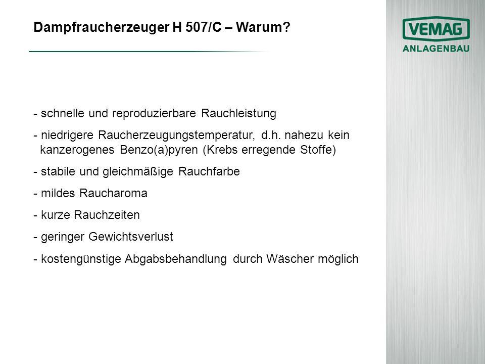 Dampfraucherzeuger H 507/C – Warum