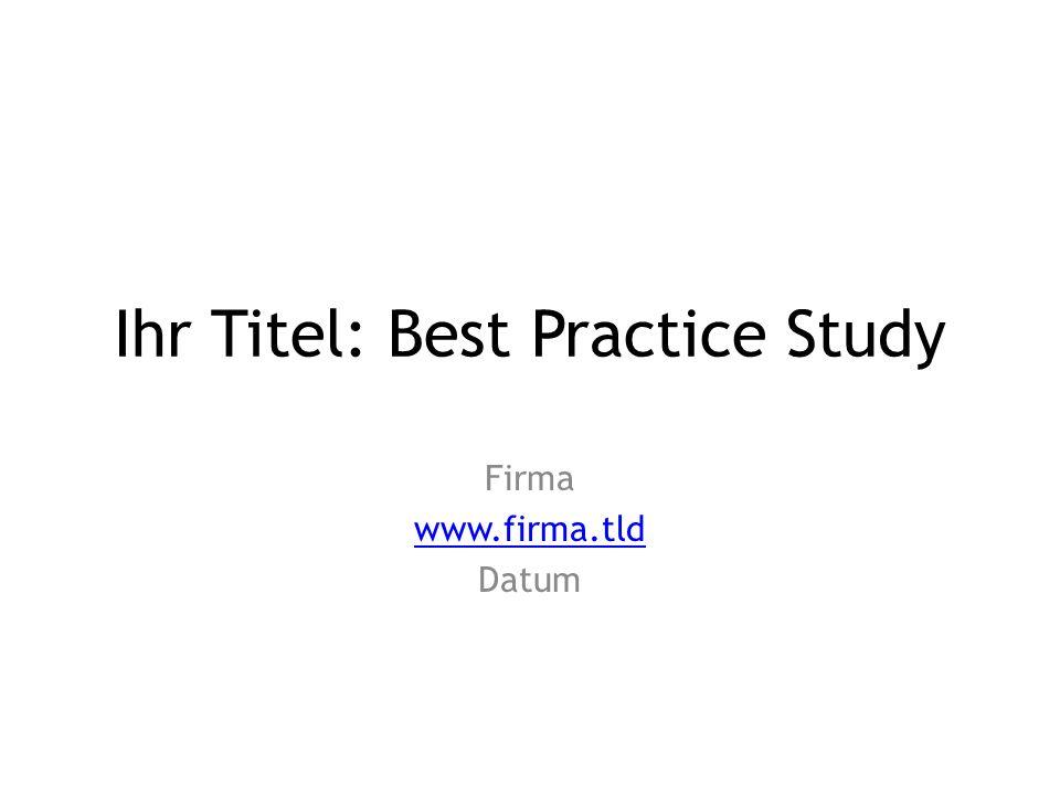 Ihr Titel: Best Practice Study