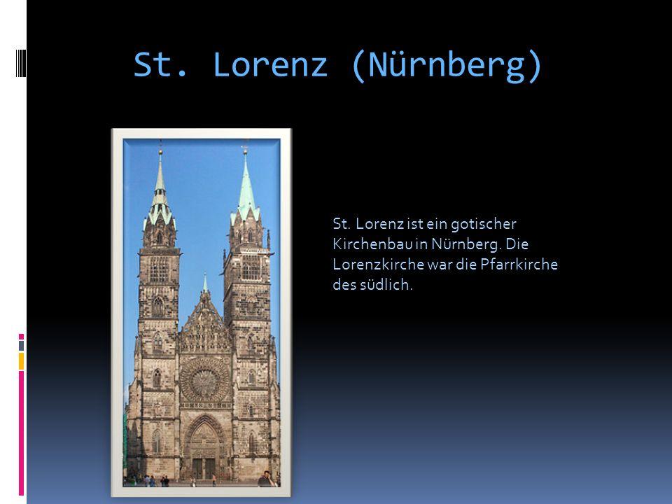 St. Lorenz (Nürnberg) St. Lorenz ist ein gotischer Kirchenbau in Nürnberg.