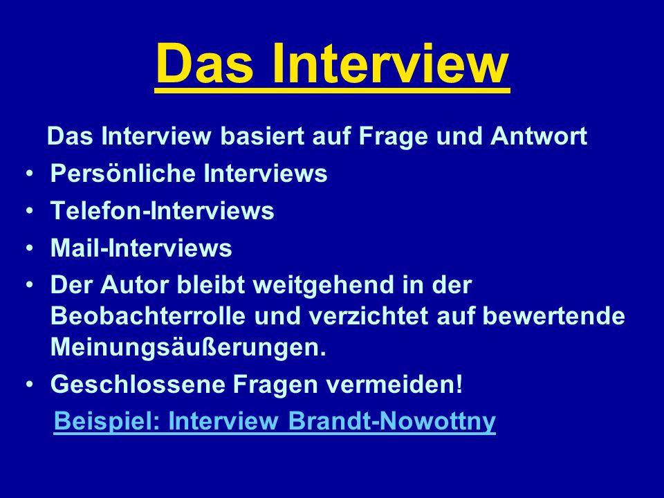 Das Interview Das Interview basiert auf Frage und Antwort