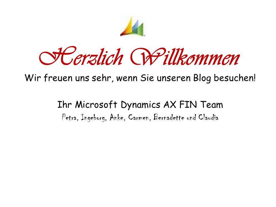 Herzlich Willkommen Wir freuen uns sehr, wenn Sie unseren Blog besuchen! Ihr Microsoft Dynamics AX FIN Team.