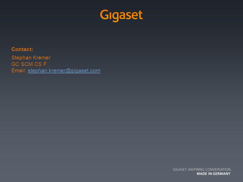 Stephan Kremer GC SCM CS F Email: stephan.kremer@gigaset.com