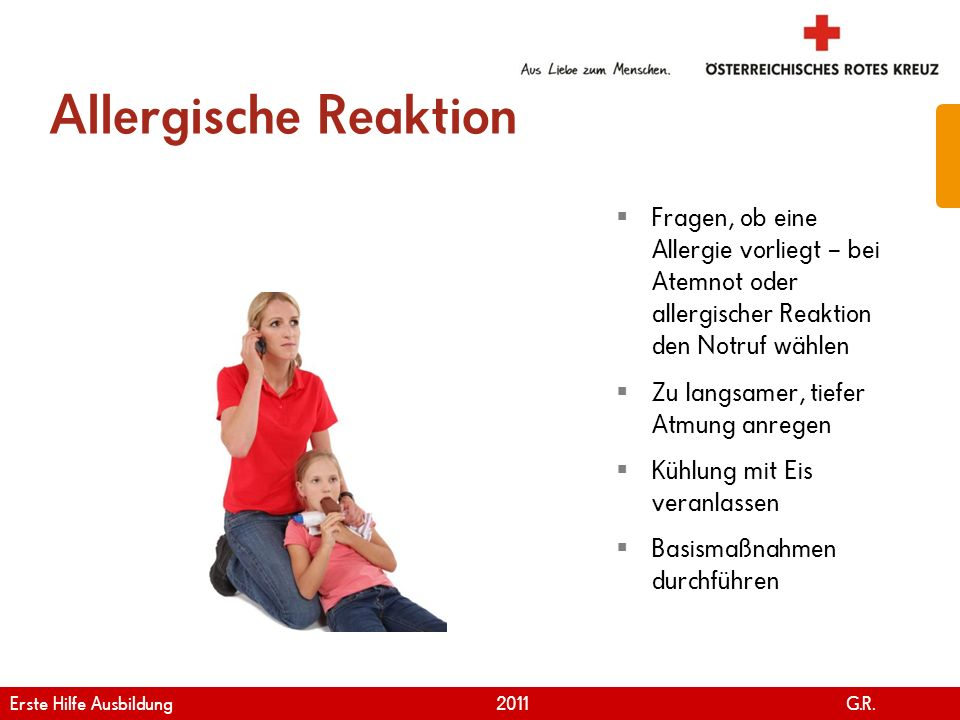 Allergische Reaktion Fragen, ob eine Allergie vorliegt – bei Atemnot oder allergischer Reaktion den Notruf wählen.