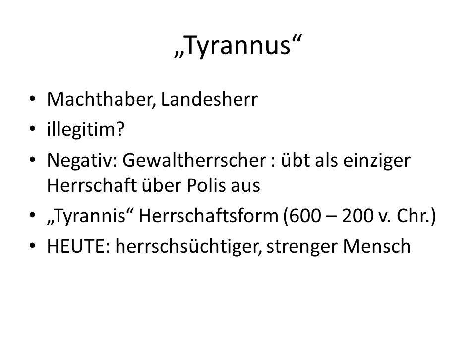 """Tyrannus Machthaber, Landesherr illegitim"