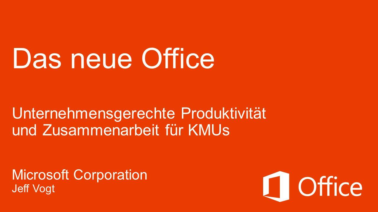 Microsoft Office 27.6.2012. Das neue Office Unternehmensgerechte Produktivität und Zusammenarbeit für KMUs.