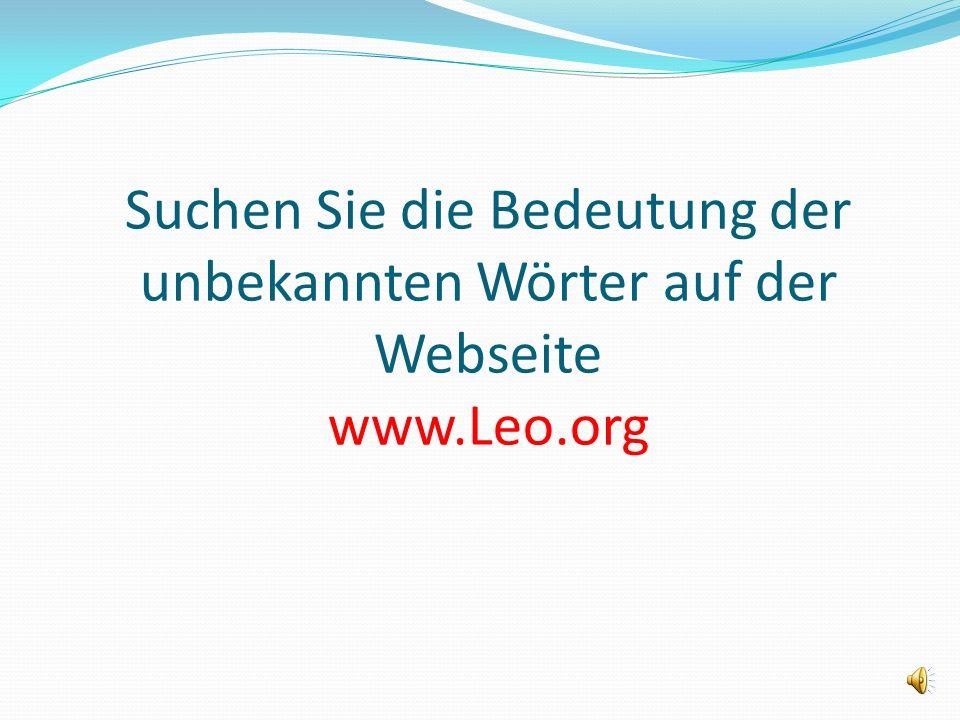 Suchen Sie die Bedeutung der unbekannten Wörter auf der Webseite www