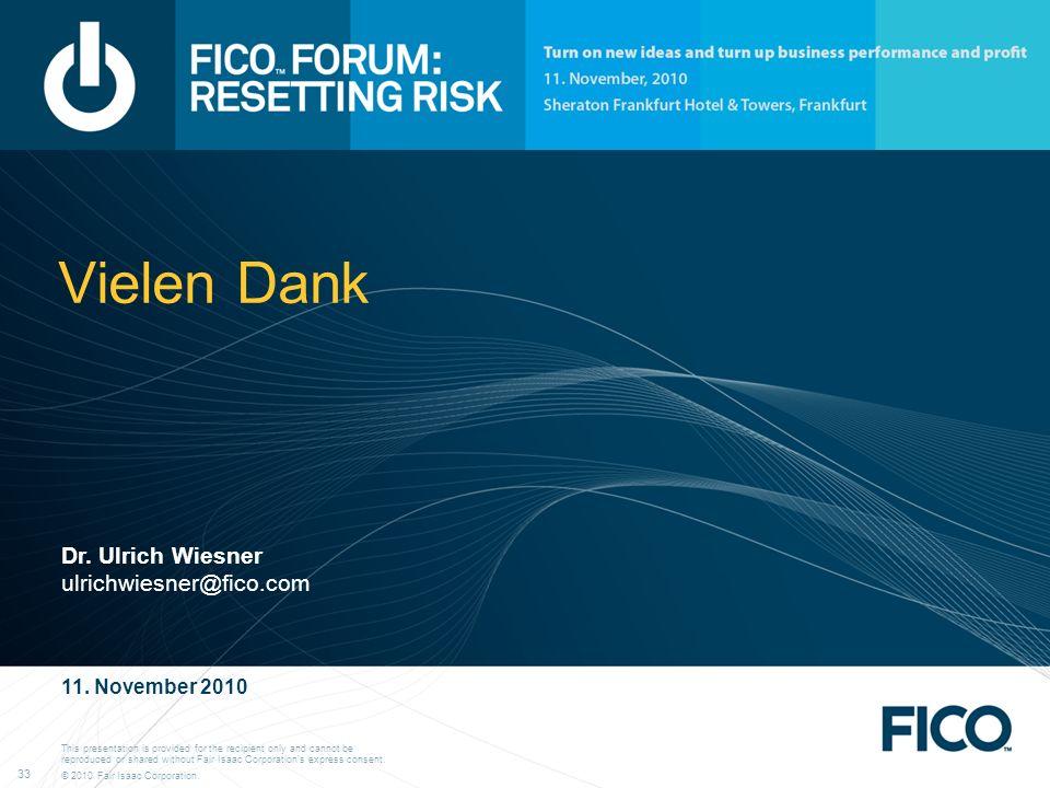Vielen Dank Dr. Ulrich Wiesner ulrichwiesner@fico.com