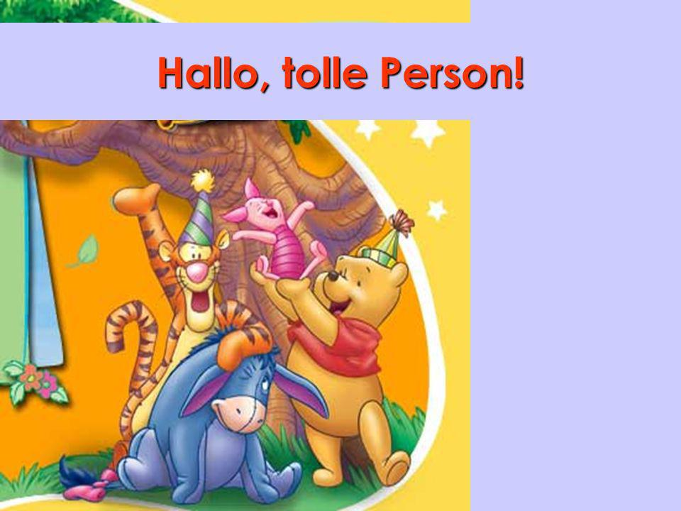 Hallo, tolle Person!