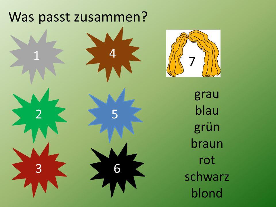 Was passt zusammen 4 1 7 grau blau grün braun rot schwarz blond 2 5 3