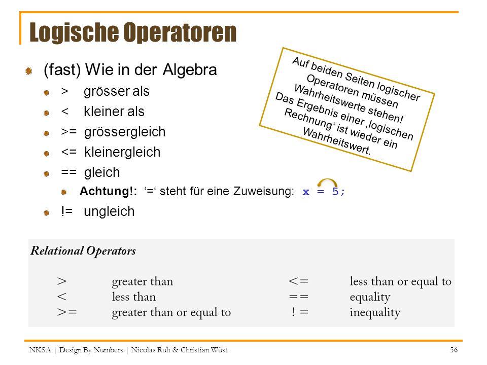 Logische Operatoren (fast) Wie in der Algebra > grösser als