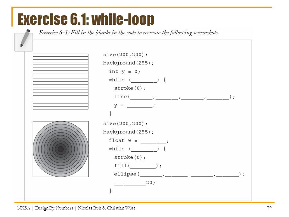 Exercise 6.1: while-loop NKSA | Design By Numbers | Nicolas Ruh & Christian Wüst