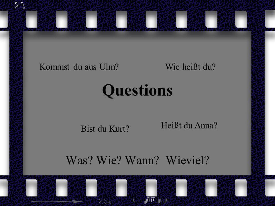 Questions Was Wie Wann Wieviel Kommst du aus Ulm Wie heißt du
