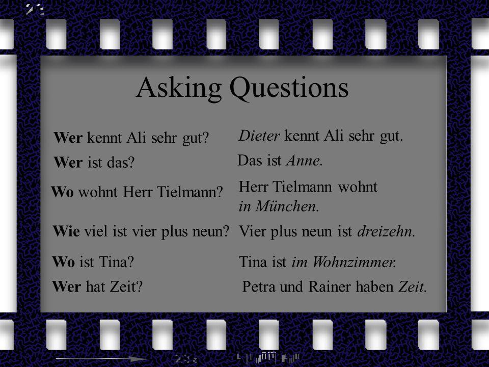 Asking Questions Wer kennt Ali sehr gut Dieter kennt Ali sehr gut.