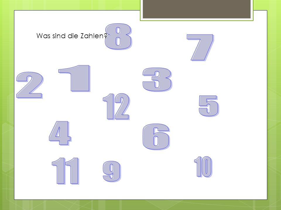 8 Was sind die Zahlen 7 1 3 2 12 5 4 6 11 10 9