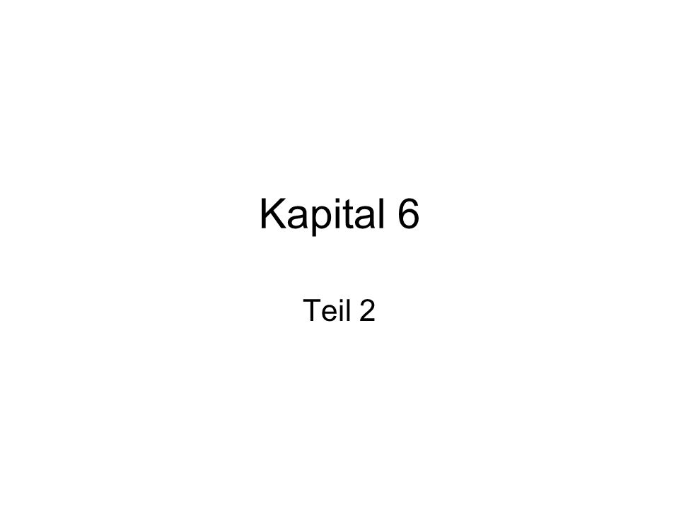 Kapital 6 Teil 2