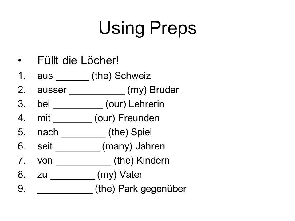Using Preps Füllt die Löcher! aus ______ (the) Schweiz