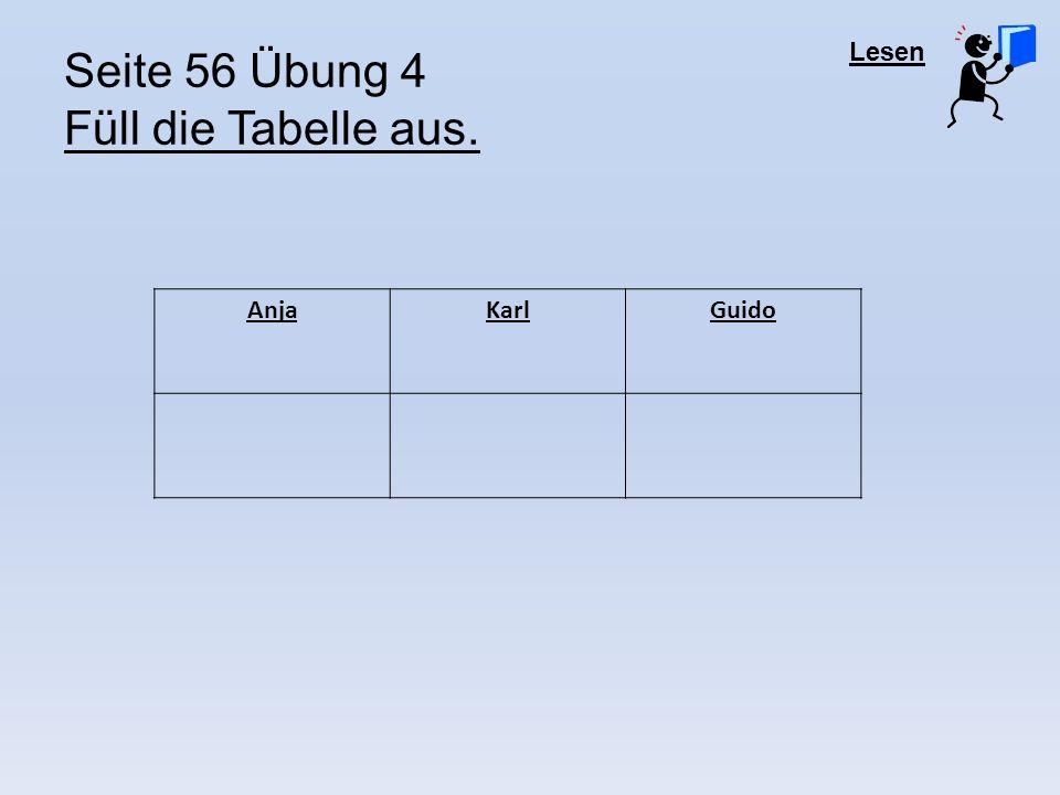 Seite 56 Übung 4 Füll die Tabelle aus.