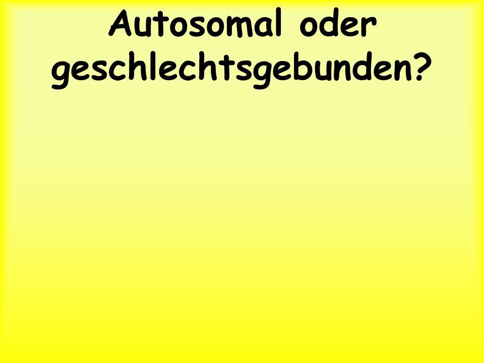 Autosomal oder geschlechtsgebunden