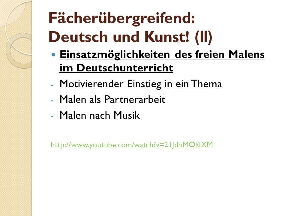 Fächerübergreifend: Deutsch und Kunst! (II)