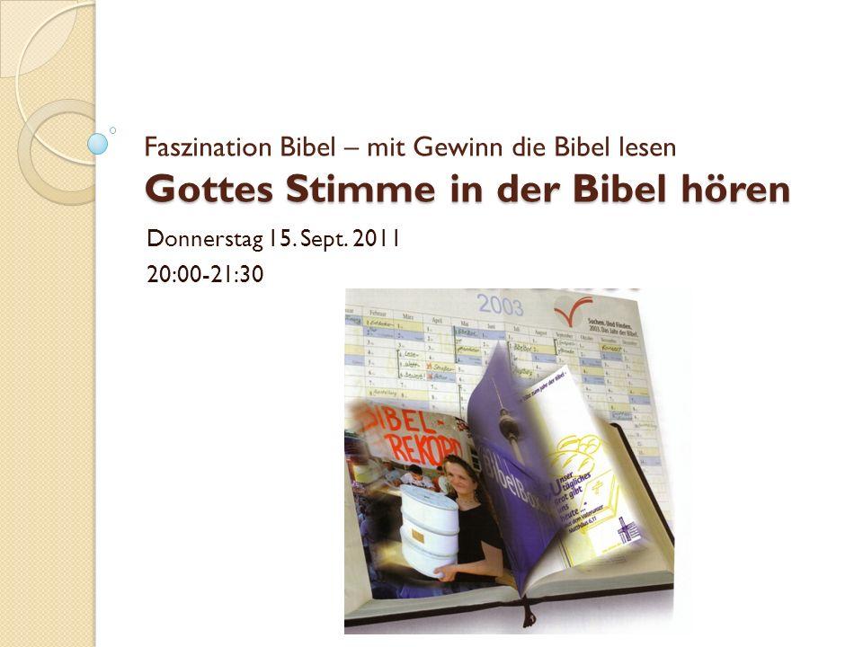 Faszination Bibel – mit Gewinn die Bibel lesen Gottes Stimme in der Bibel hören