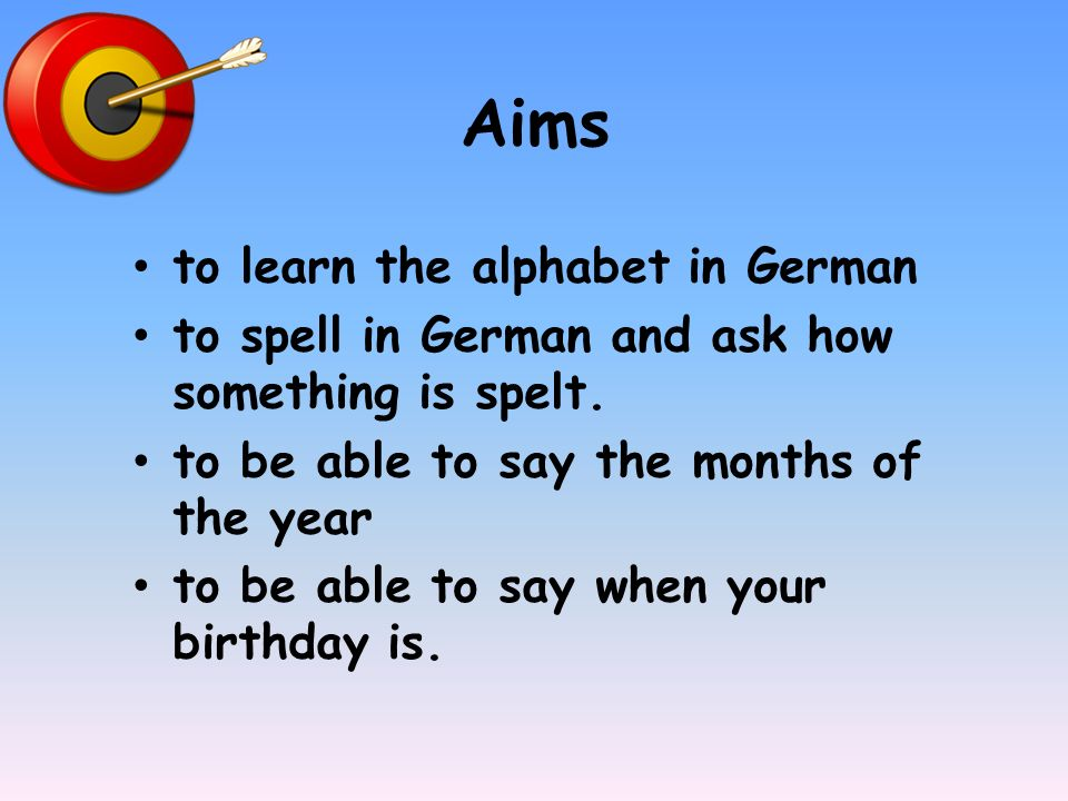 Aims to learn the alphabet in German
