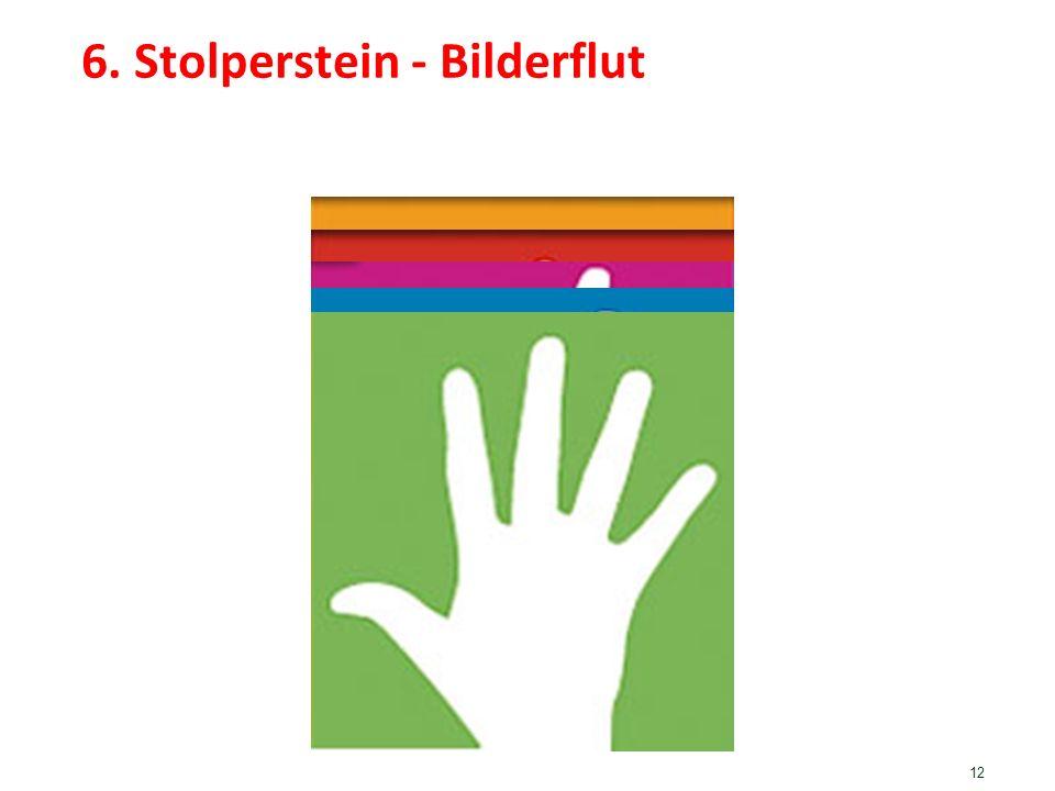 6. Stolperstein - Bilderflut