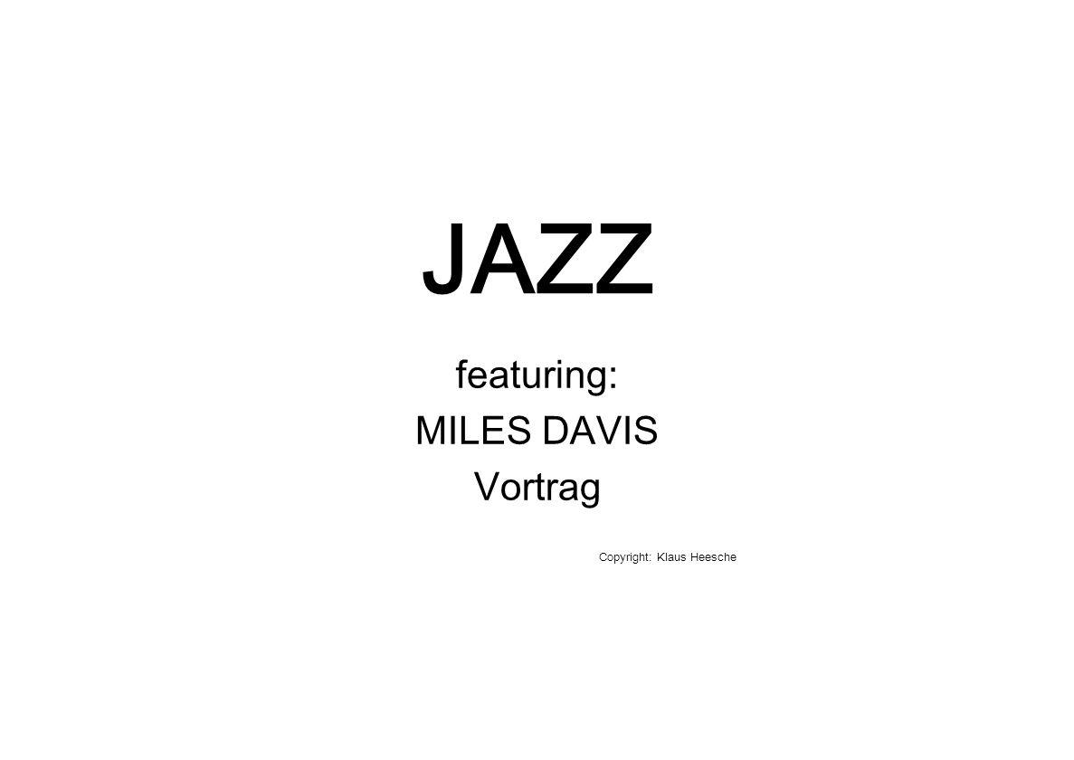 featuring: MILES DAVIS Vortrag Copyright: Klaus Heesche