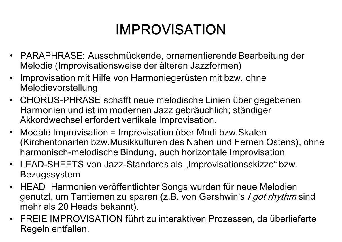 IMPROVISATION PARAPHRASE: Ausschmückende, ornamentierende Bearbeitung der Melodie (Improvisationsweise der älteren Jazzformen)