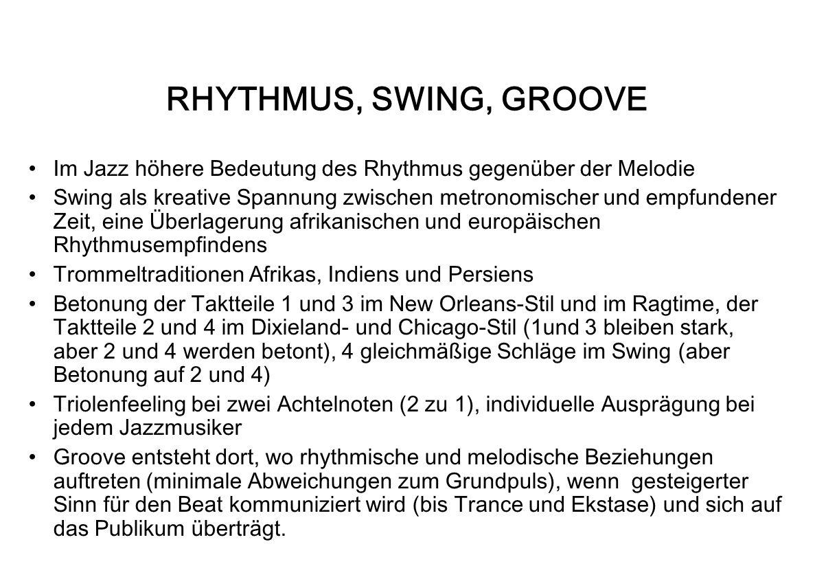 RHYTHMUS, SWING, GROOVE Im Jazz höhere Bedeutung des Rhythmus gegenüber der Melodie.