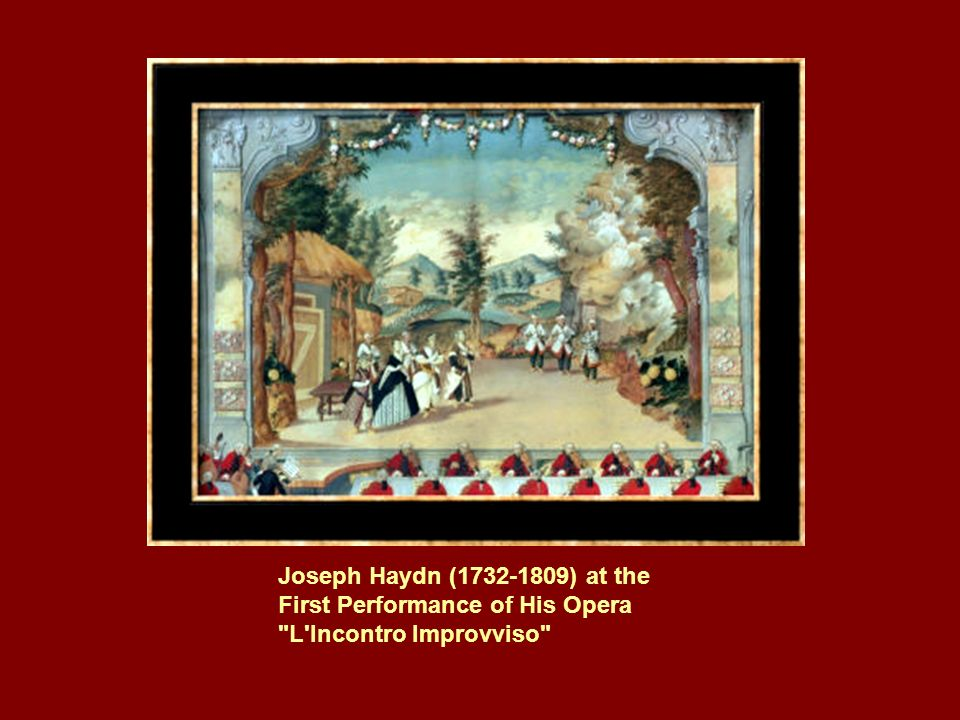 Joseph Haydn ( ) at the First Performance of His Opera L Incontro Improvviso