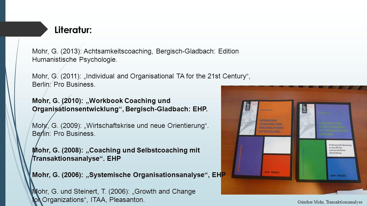 Literatur: Mohr, G. (2013): Achtsamkeitscoaching, Bergisch-Gladbach: Edition Humanistische Psychologie.