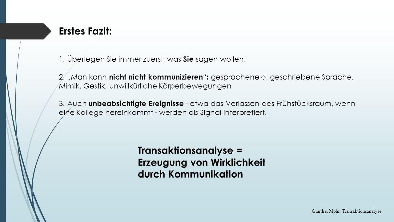 Transaktionsanalyse = Erzeugung von Wirklichkeit durch Kommunikation