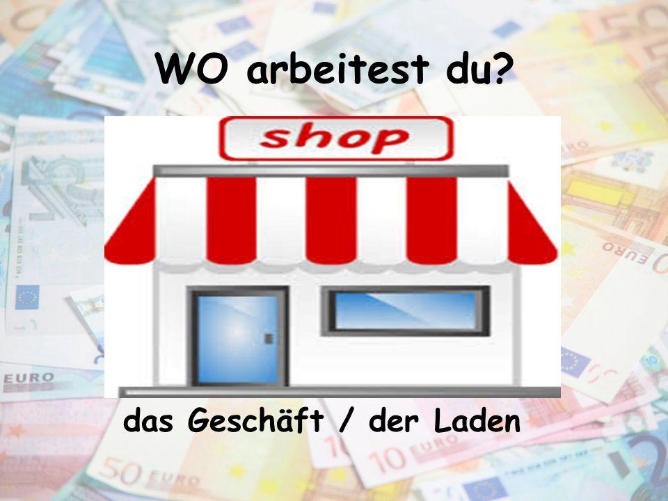 das Geschäft / der Laden
