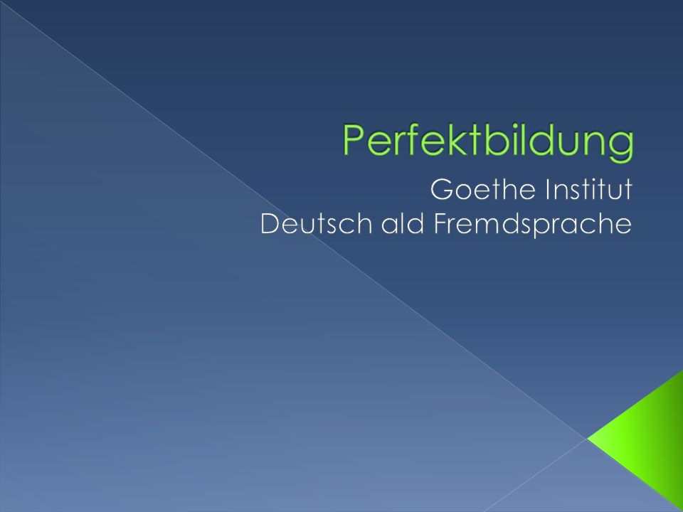 Goethe Institut Deutsch ald Fremdsprache