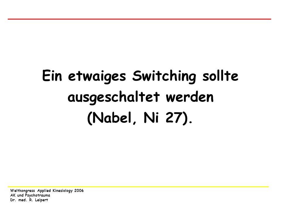 Ein etwaiges Switching sollte ausgeschaltet werden