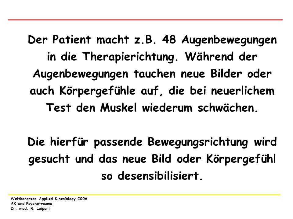 Der Patient macht z. B. 48 Augenbewegungen in die Therapierichtung