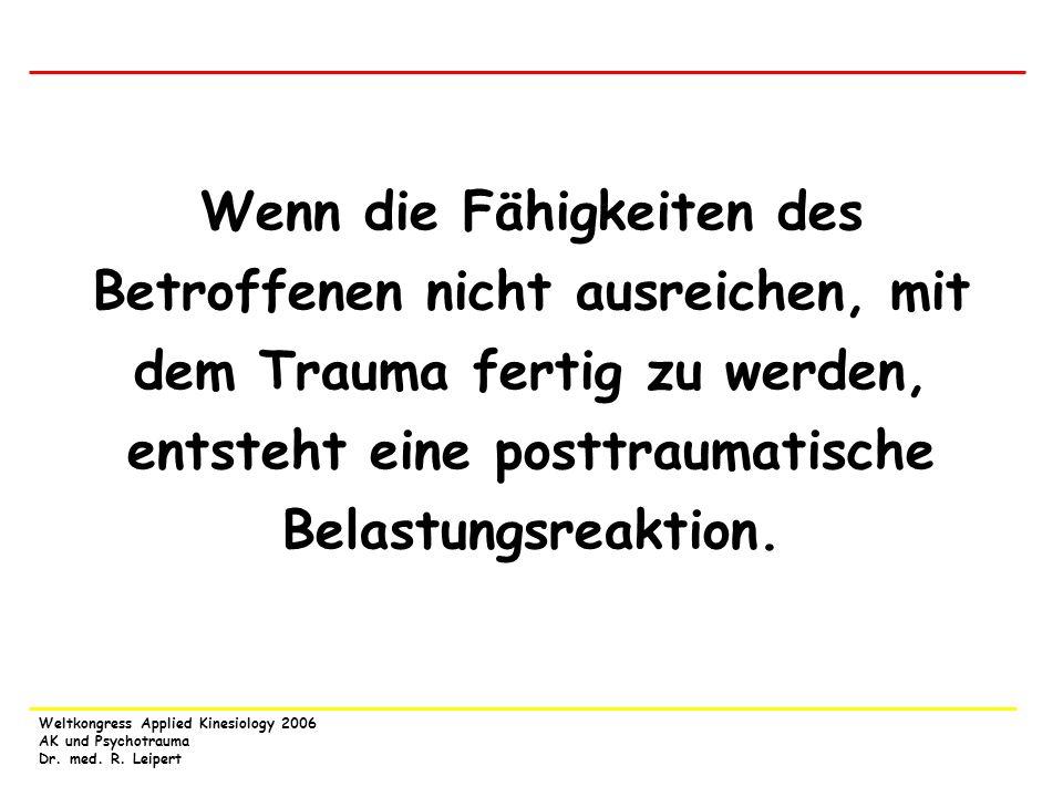 Wenn die Fähigkeiten des Betroffenen nicht ausreichen, mit dem Trauma fertig zu werden, entsteht eine posttraumatische Belastungsreaktion.