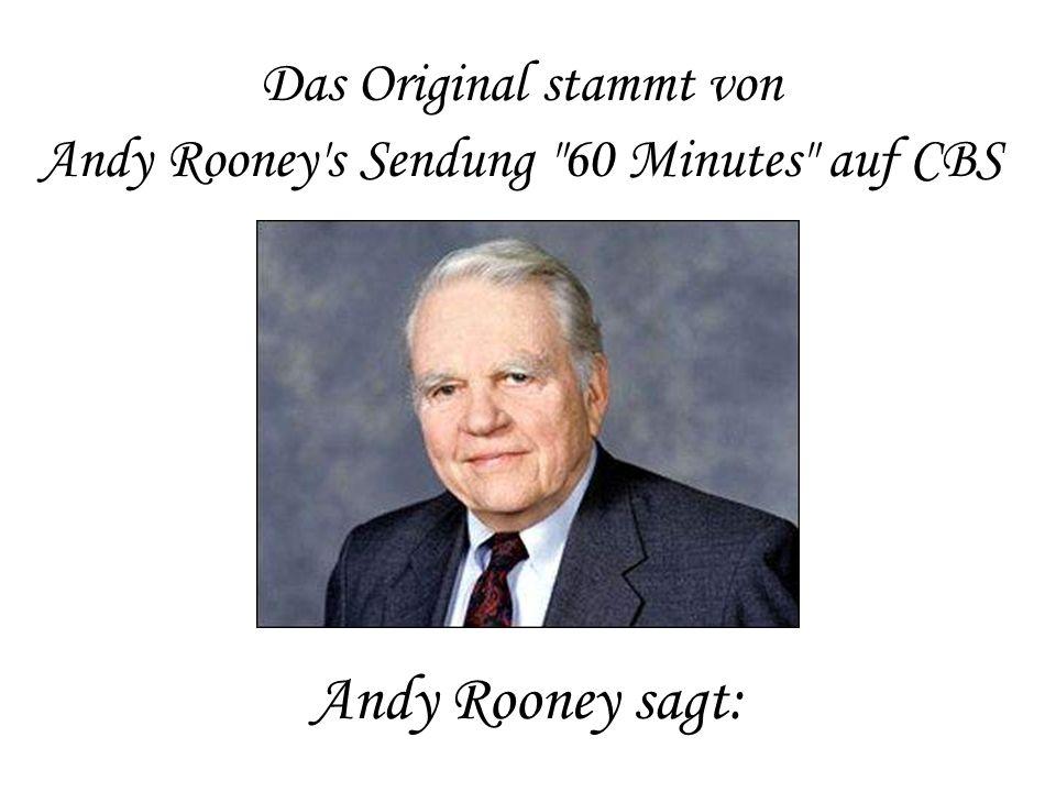 Andy Rooney sagt: Das Original stammt von