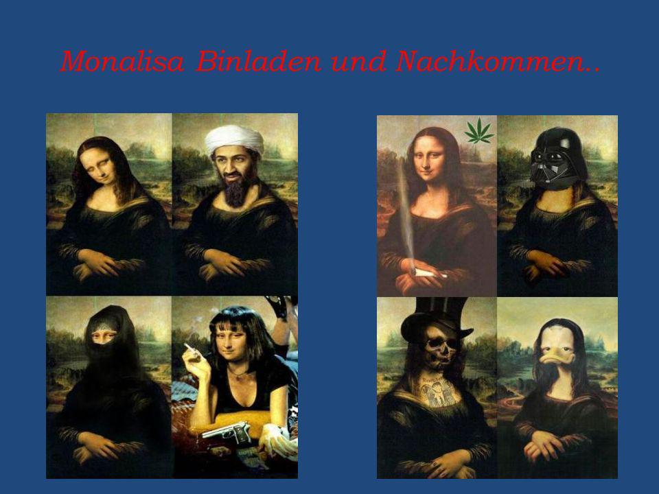Monalisa Binladen und Nachkommen..