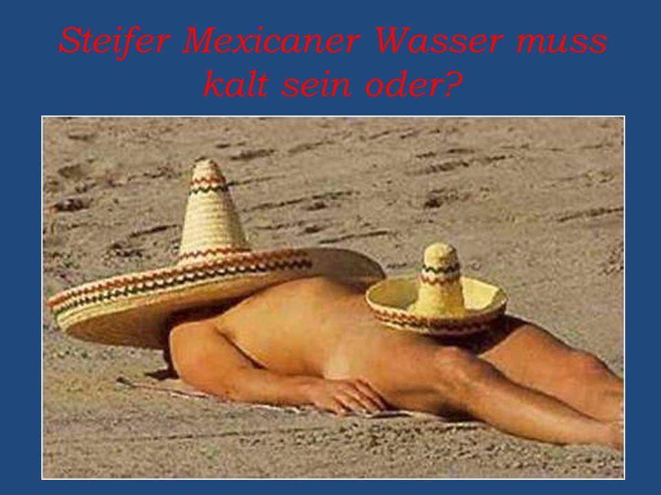Steifer Mexicaner Wasser muss kalt sein oder