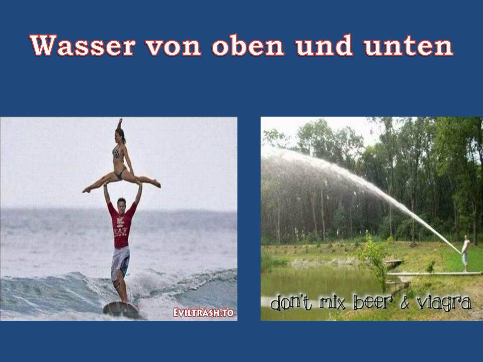 Wasser von oben und unten