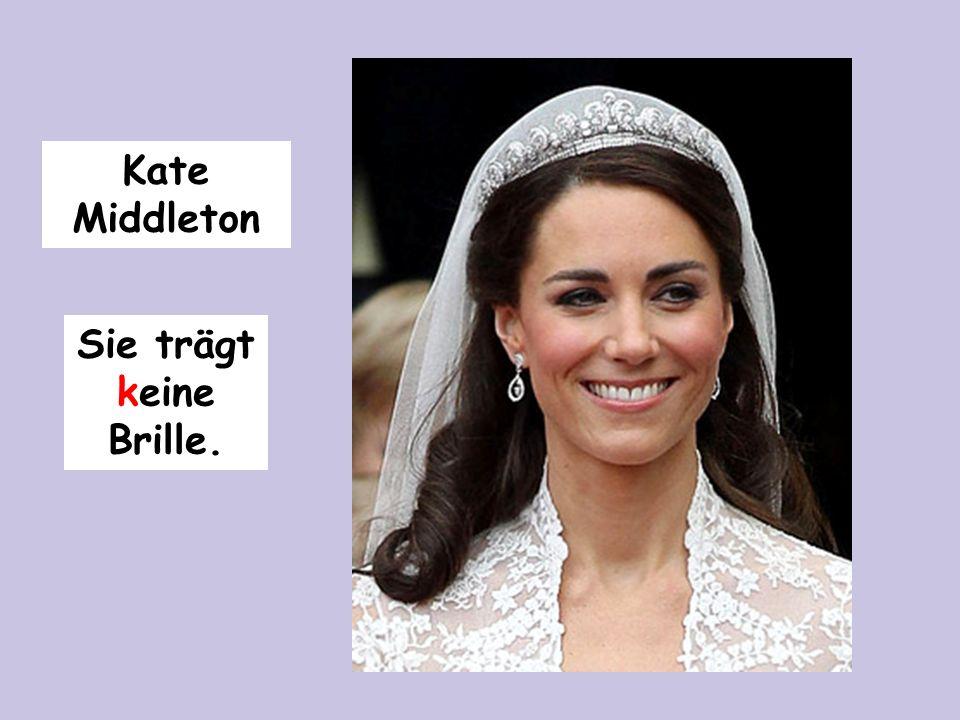 Kate Middleton Sie trägt keine Brille.