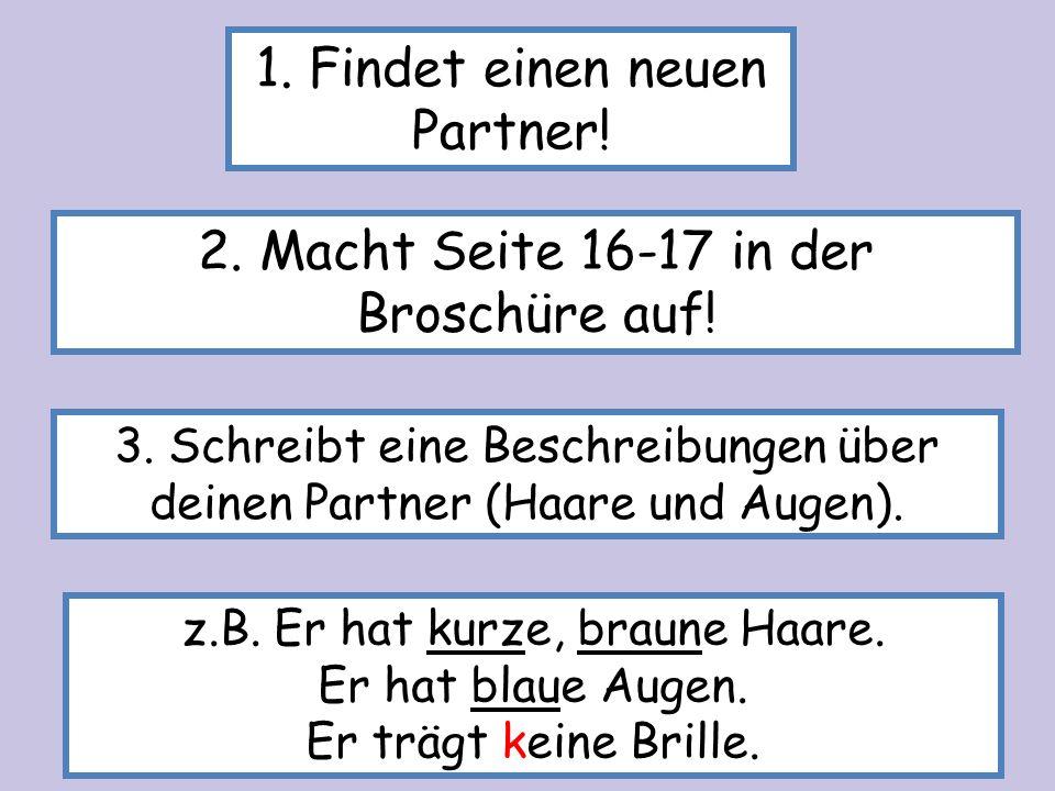 1. Findet einen neuen Partner!