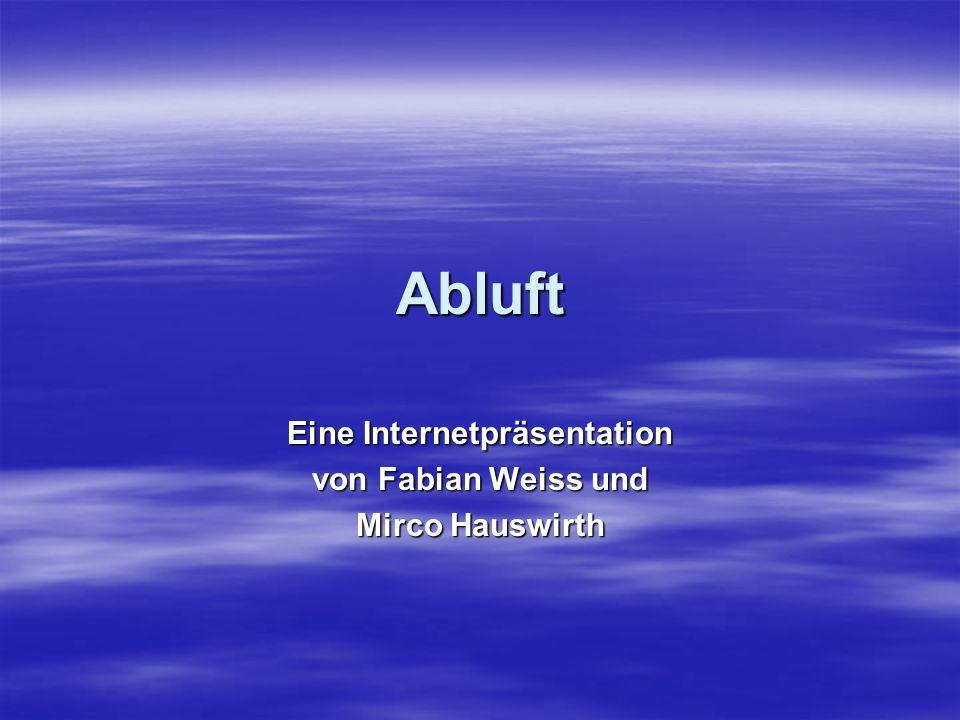 Eine Internetpräsentation von Fabian Weiss und Mirco Hauswirth
