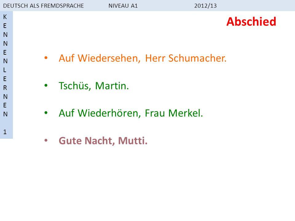 Abschied Auf Wiedersehen, Herr Schumacher. Tschüs, Martin.