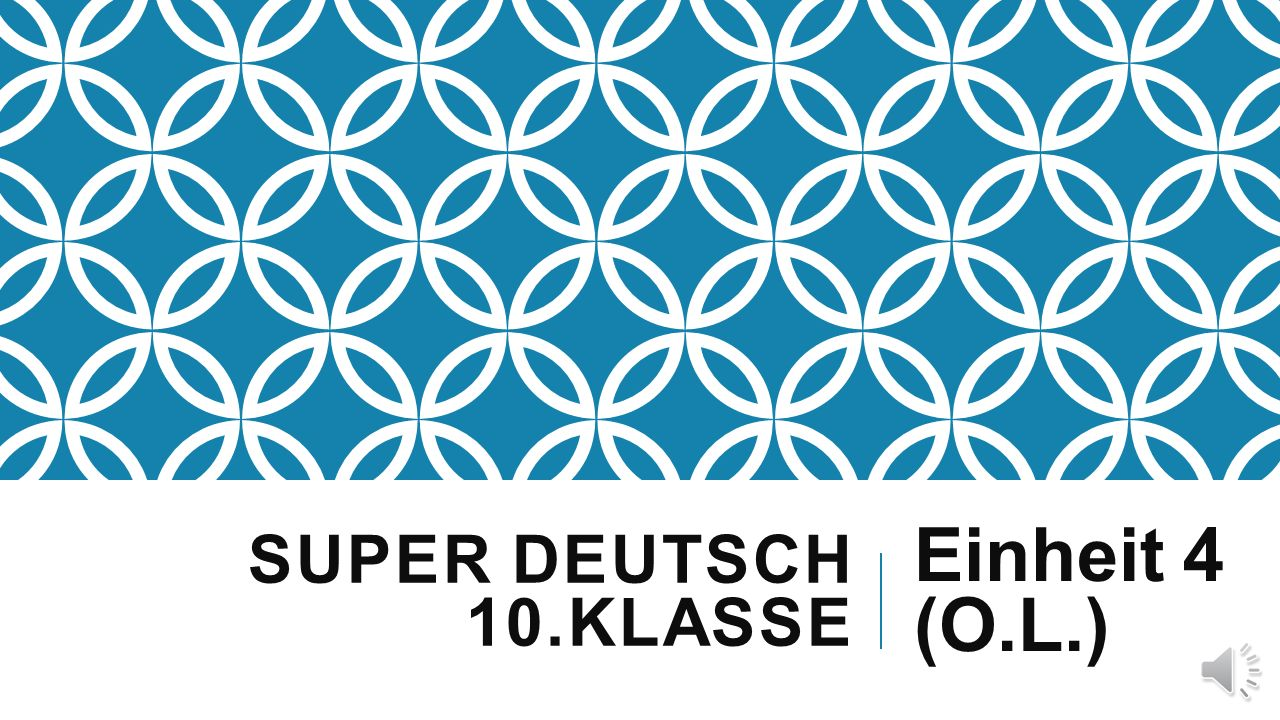 Super Deutsch 10.Klasse Einheit 4 (O.L.)