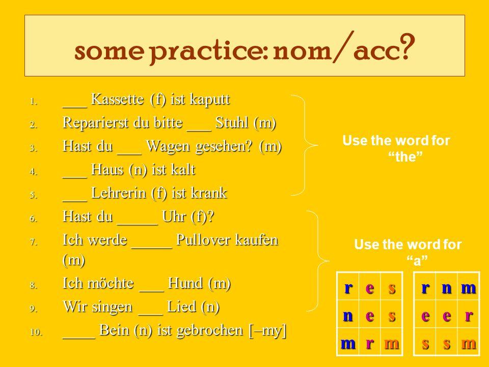 some practice: nom/acc