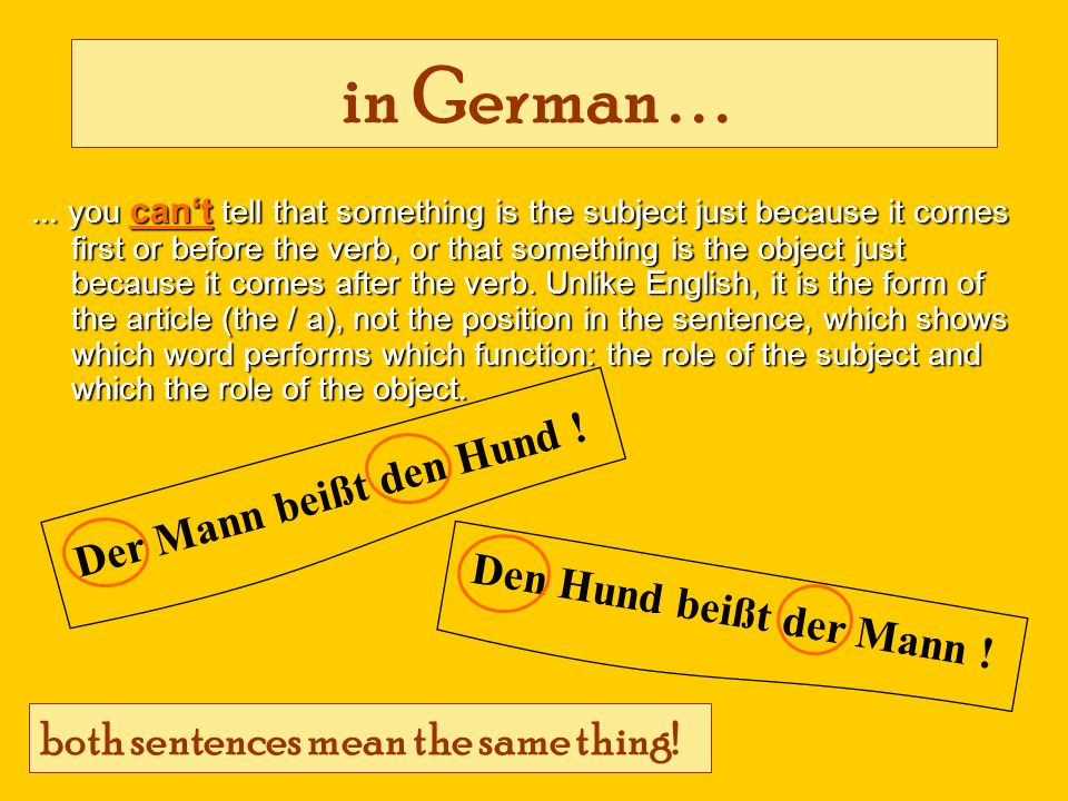 in German . . . both sentences mean the same thing!